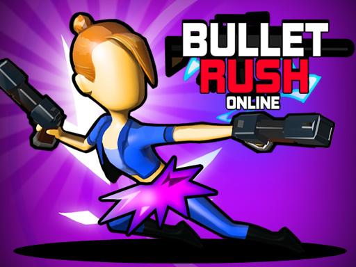 Bullet Rush Online